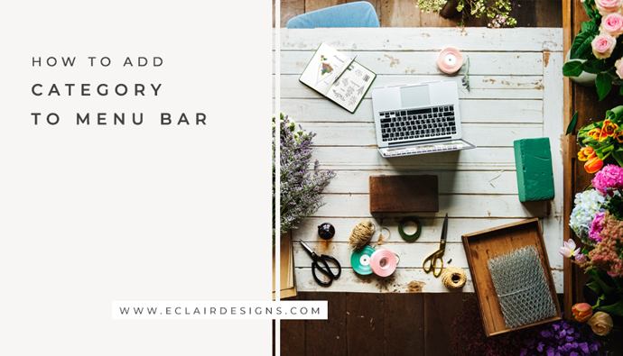 HOW TO CREATE CATEGORY AND ADD IT TO THE MENU BAR