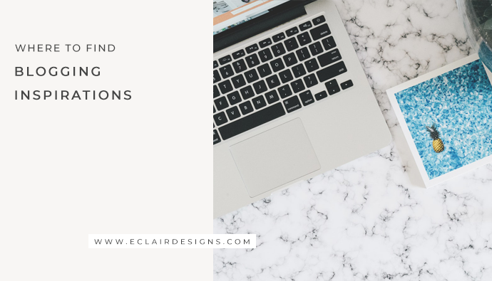 WHERE TO FIND BLOGGING INSPIRATIONS